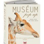 Pour les enfants, petits et grands, voire très grands : MUSEUM POP-UP/EHRHARD,LEMASSON/LES GRANDES PERSONNES